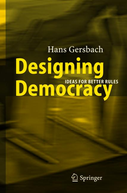 Cover of 'Designing democracy : ideas for better rules'