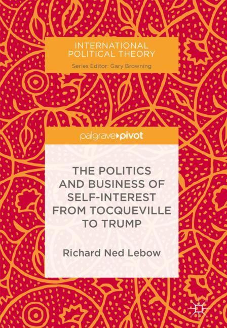 Cover of 'The Politics and Business of Self-Interest from Tocqueville to Trump'
