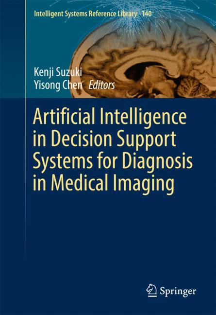 Cover of 'Artificial Intelligence in Decision Support Systems for Diagnosis in Medical Imaging'