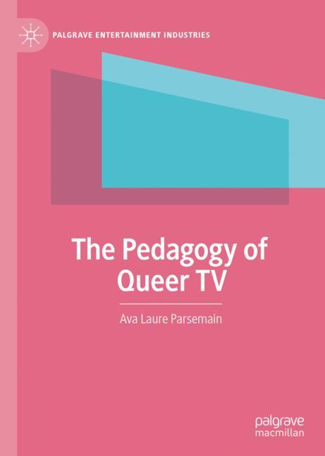 Cover of 'The Pedagogy of Queer TV'