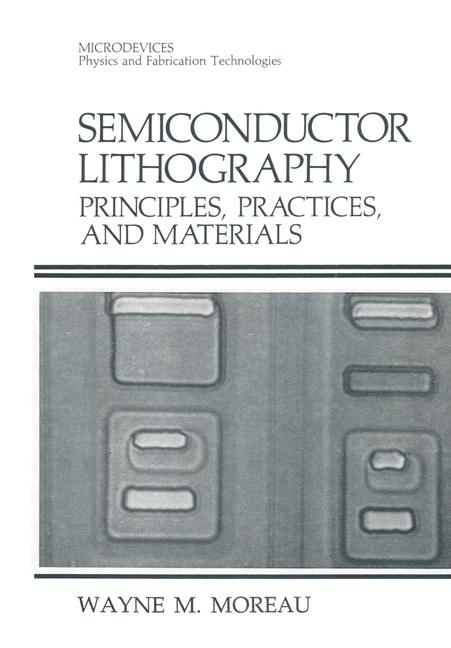 Cover of 'Semiconductor Lithography : Principles, Practices, and Materials'