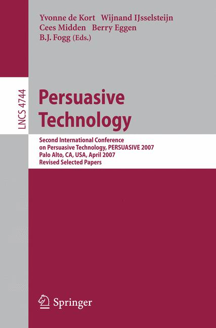 Cover of 'Persuasive technology : Second International Conference on Persuasive Technology, PERSUASIVE 2007, Palo Alto, CA, USA, April 26-27, 2007 : revised selected papers'