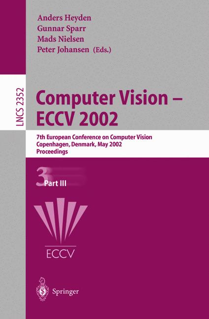 Cover of 'Computer Vision — ECCV 2002 : 7th European Conference on Computer Vision Copenhagen, Denmark, May 28–31, 2002 Proceedings, Part III'