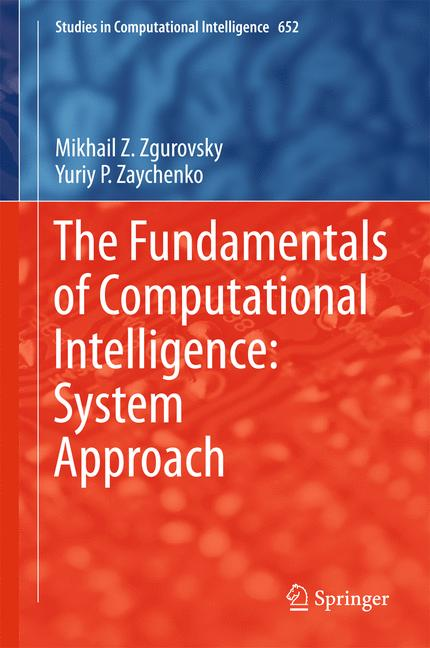 Cover of 'The Fundamentals of Computational Intelligence: System Approach'