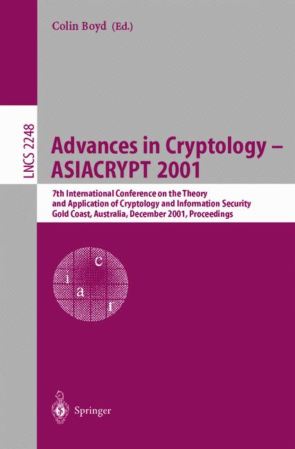 Cover of 'Advances in Cryptology — ASIACRYPT 2001 : 7th International Conference on the Theory and Application of Cryptology and Information Security Gold Coast, Australia, December 9–13, 2001 Proceedings'