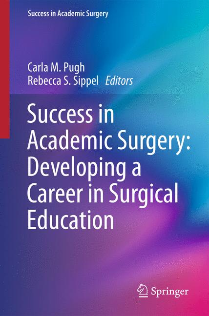 Cover of 'Success in Academic Surgery: Developing a Career in Surgical Education'