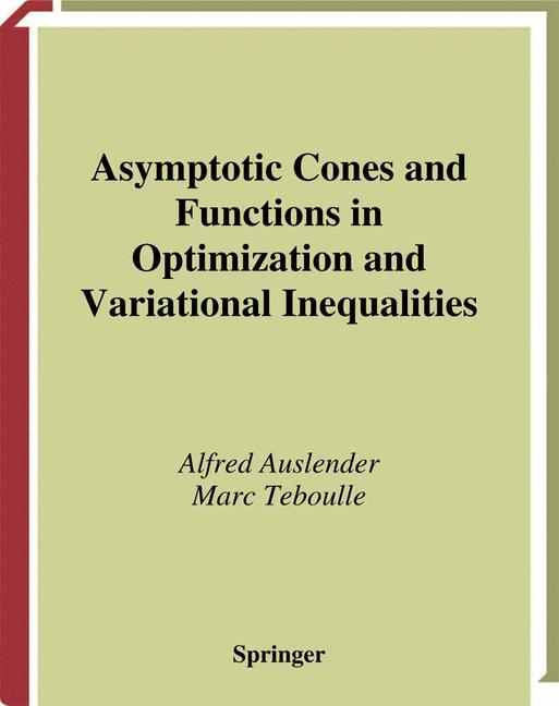 Cover of 'Asymptotic Cones and Functions in Optimization and Variational Inequalities'