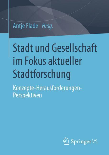 Cover of 'Stadt und Gesellschaft im Fokus aktueller Stadtforschung'