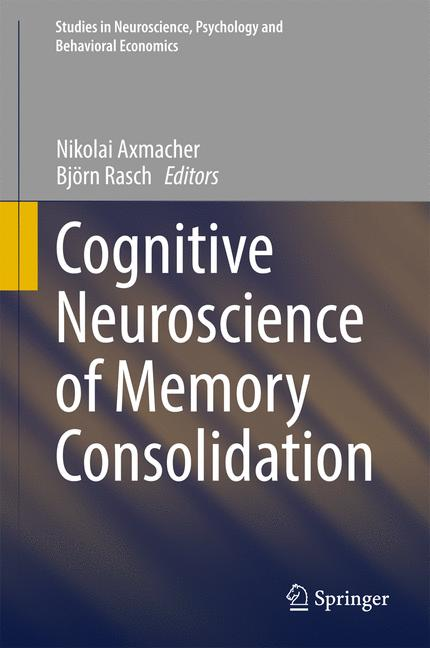 Cover of 'Cognitive Neuroscience of Memory Consolidation'