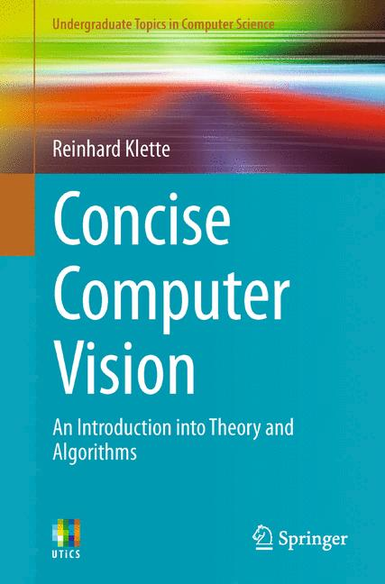 Cover of 'Concise Computer Vision : An Introduction into Theory and Algorithms'
