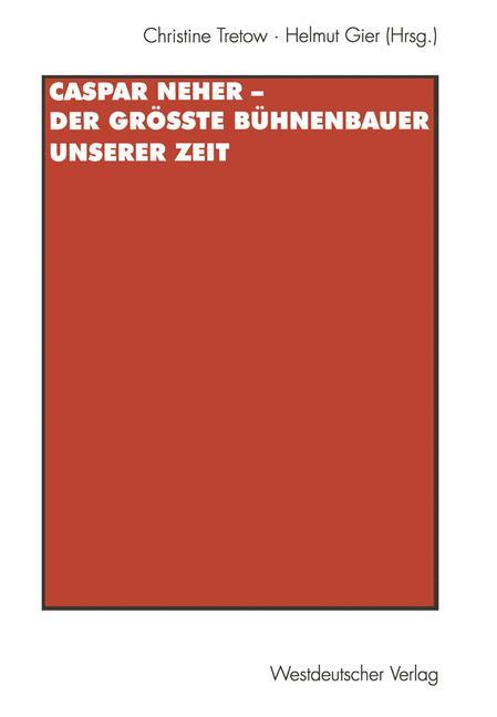 Cover of 'Caspar Neher — Der größte Bühnenbauer unserer Zeit'