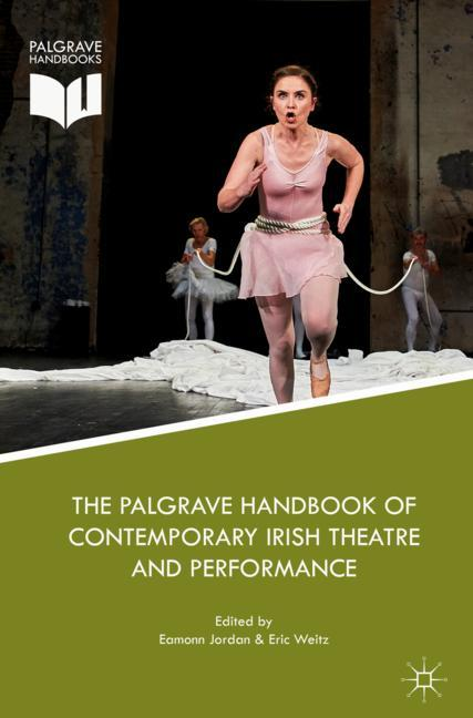 Cover of 'The Palgrave Handbook of Contemporary Irish Theatre and Performance'