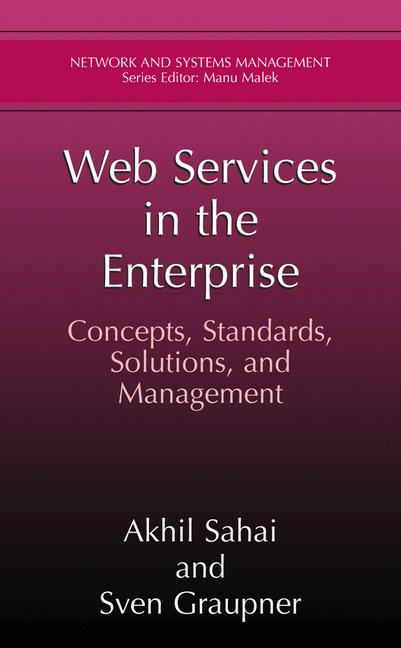 Cover of 'Web Services in the Enterprise : Concepts, Standards, Solutions, and Management'