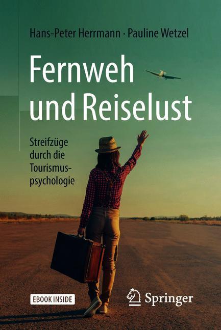 Cover of 'Fernweh und Reiselust - Streifzüge durch die Tourismuspsychologie'