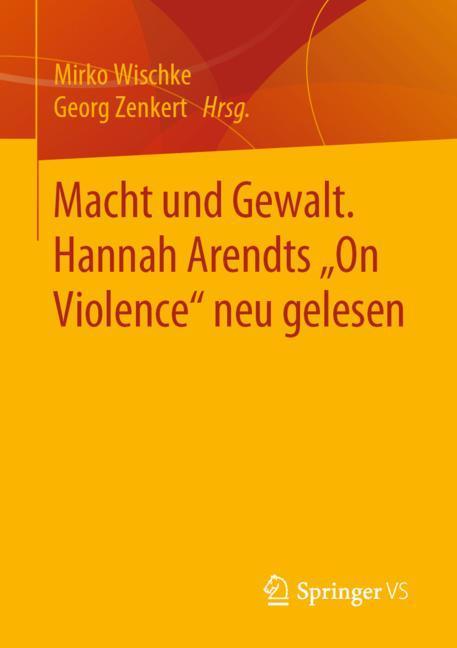 """Cover of 'Macht und Gewalt. Hannah Arendts """"On Violence"""" neu gelesen'"""