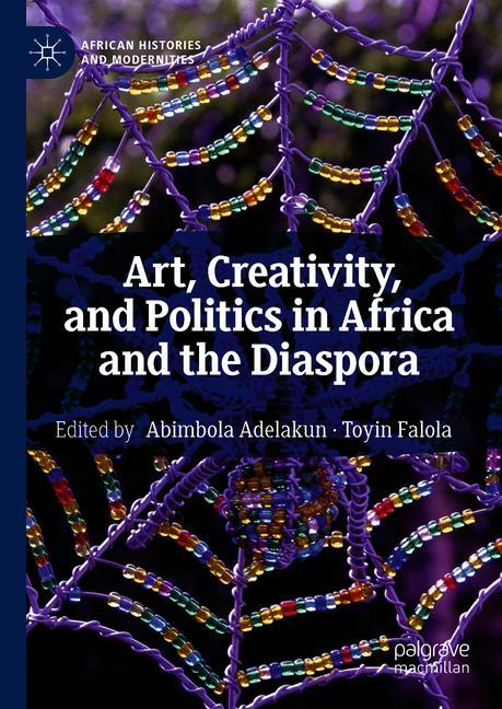 Cover of 'Art, Creativity, and Politics in Africa and the Diaspora'