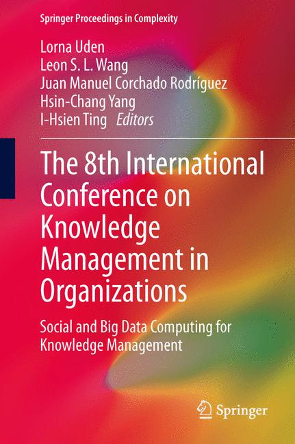 Cover of 'The 8th International Conference on Knowledge Management in Organizations'