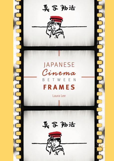 Cover of 'Japanese Cinema Between Frames'