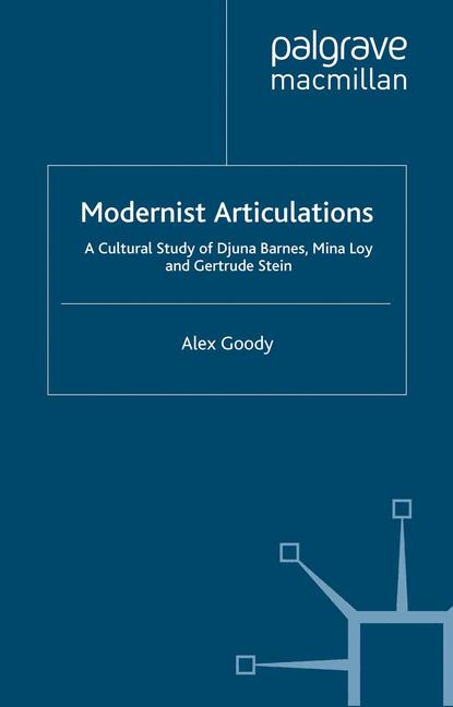 Cover of 'Modernist articulations : a cultural study of Djuna Barnes, Mina Loy and Gertrude Stein'