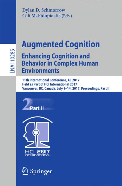 Cover of 'Augmented Cognition. Enhancing Cognition and Behavior in Complex Human Environments'