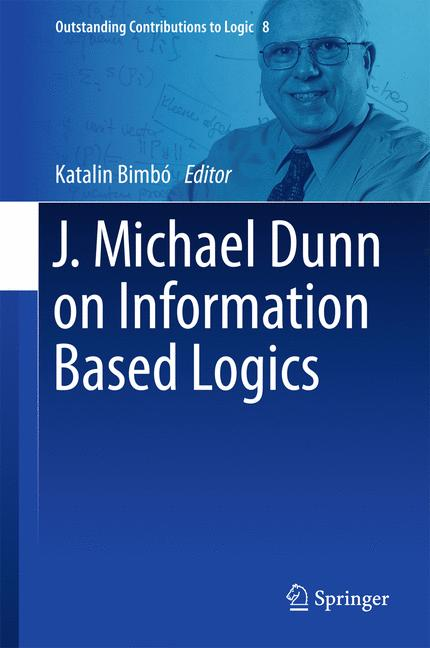 Cover of 'J. Michael Dunn on Information Based Logics'
