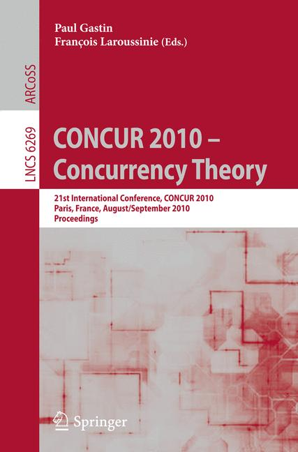 Cover of 'CONCUR 2010 - Concurrency Theory'