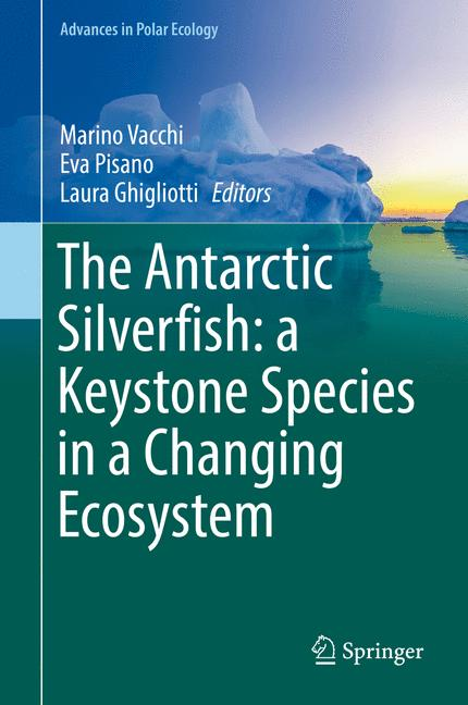 Cover of 'The Antarctic Silverfish: a Keystone Species in a Changing Ecosystem'
