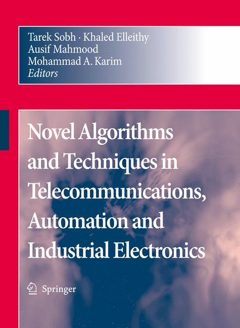 Cover of 'Novel Algorithms and Techniques In Telecommunications, Automation and Industrial Electronics'