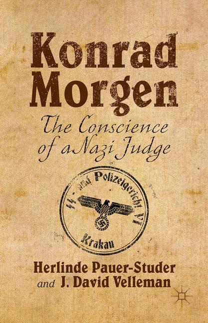 Cover of 'Konrad Morgen : the conscience of a Nazi judge'