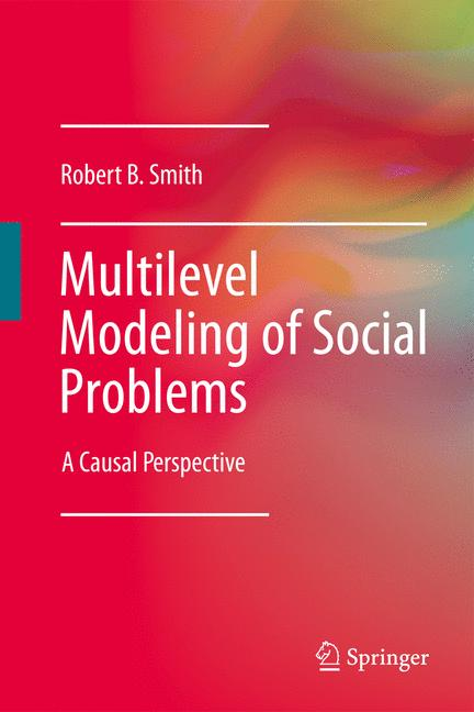 Cover of 'Multilevel modeling of social problems : a causal perspective'