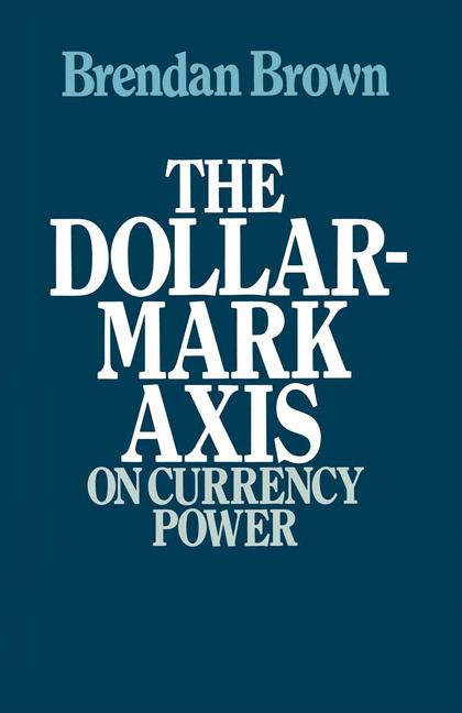 Cover of 'The Dollar-Mark Axis: On Currency Power'