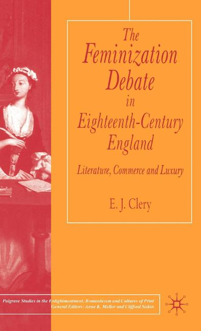 Cover of 'The feminization debate in eighteenth-century England : literature, commerce and luxury'