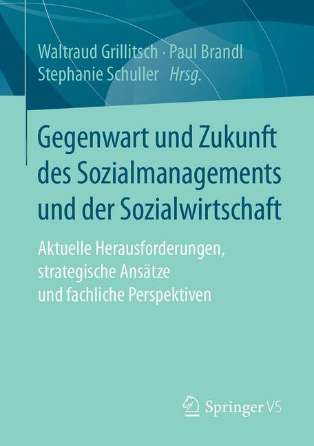 Cover of 'Gegenwart und Zukunft des Sozialmanagements und der Sozialwirtschaft'