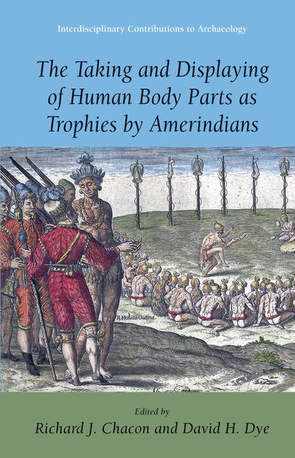 Cover of 'The Taking and Displaying of Human Body Parts as Trophies by Amerindians'