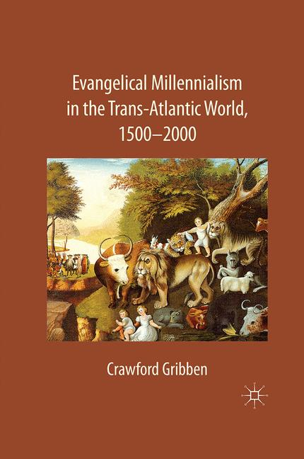 Cover of 'Evangelical millennialism in the trans-Atlantic world, 1500-2000'