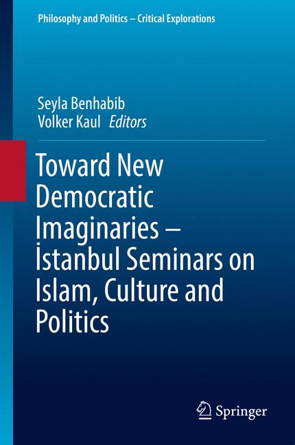 Cover of 'Toward New Democratic Imaginaries - İstanbul Seminars on Islam, Culture and Politics'