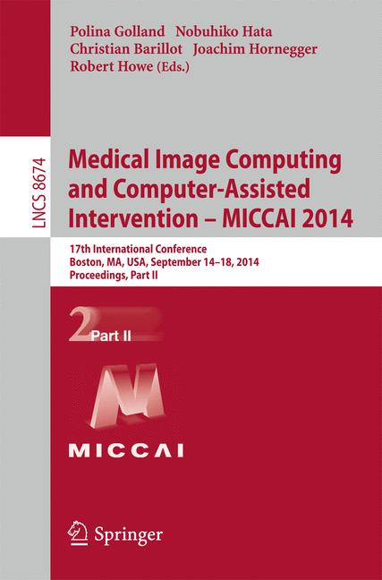 Cover of 'Medical Image Computing and Computer-Assisted Intervention - MICCAI 2014'