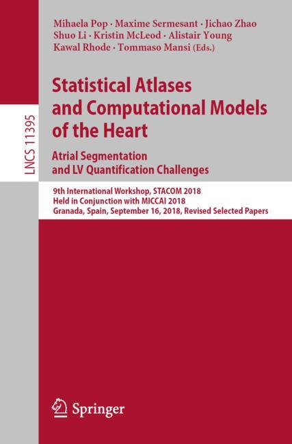 Cover of 'Statistical Atlases and Computational Models of the Heart. Atrial Segmentation and LV Quantification Challenges'