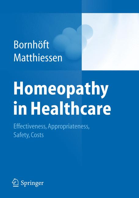 Cover of 'Homeopathy in Healthcare – Effectiveness, Appropriateness, Safety, Costs'