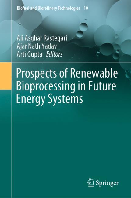 Cover of 'Prospects of Renewable Bioprocessing in Future Energy Systems'