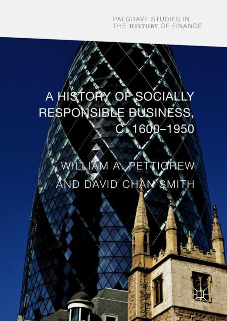 Cover of 'A History of Socially Responsible Business, c.1600–1950'