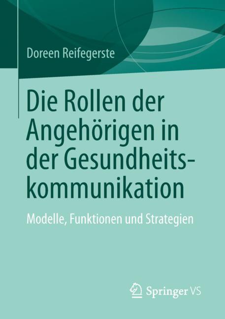 Cover of 'Die Rollen der Angehörigen in der Gesundheitskommunikation'