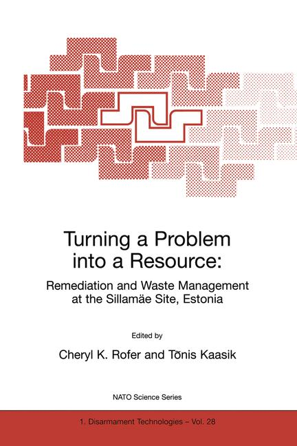 Cover of 'Turning a Problem into a Resource: Remediation and Waste Management at the Sillamäe Site, Estonia'