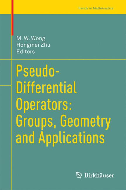 Cover of 'Pseudo-Differential Operators: Groups, Geometry and Applications'