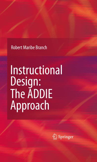 Cover of 'Instructional Design: The ADDIE Approach'