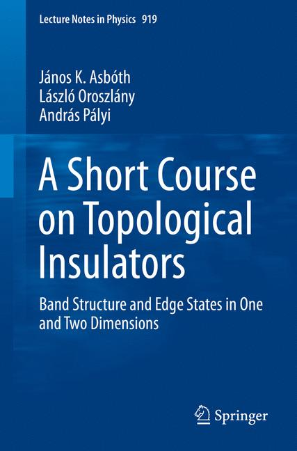 Cover of 'A Short Course on Topological Insulators: Band-structure topology and   edge states in one and two dimensions'
