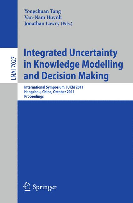 Cover of 'Integrated Uncertainty in Knowledge Modelling and Decision Making'