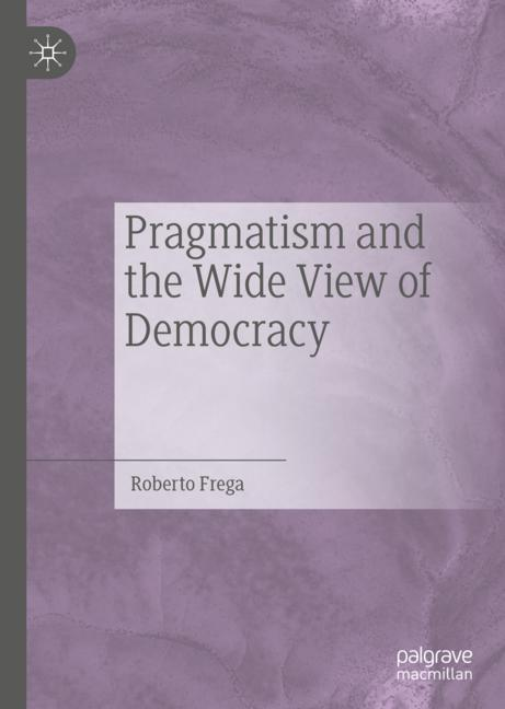 Cover of 'Pragmatism and the Wide View of Democracy'