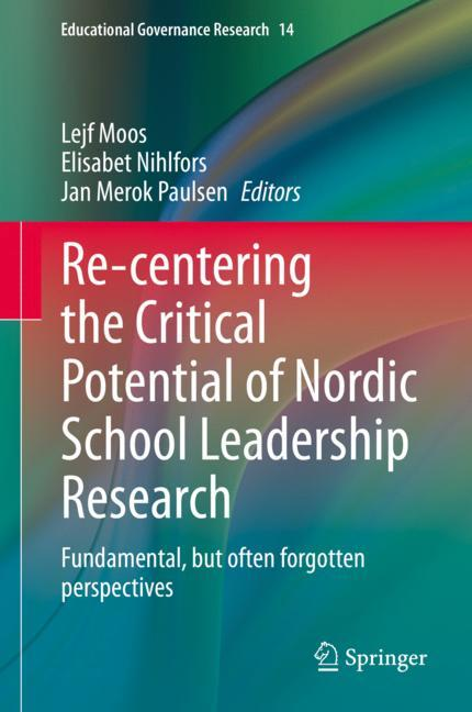 Cover of 'Re-centering the Critical Potential of Nordic School Leadership Research'
