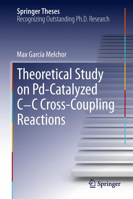 Cover of 'A Theoretical Study of Pd-Catalyzed C-C Cross-Coupling Reactions'